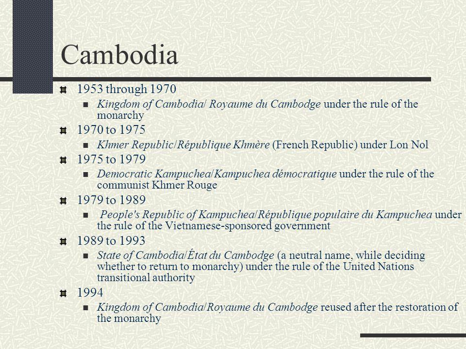 Cambodia 1953 through 1970 1970 to 1975 1975 to 1979 1979 to 1989