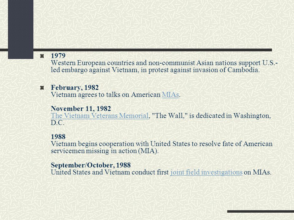 1979 Western European countries and non-communist Asian nations support U.S.-led embargo against Vietnam, in protest against invasion of Cambodia.