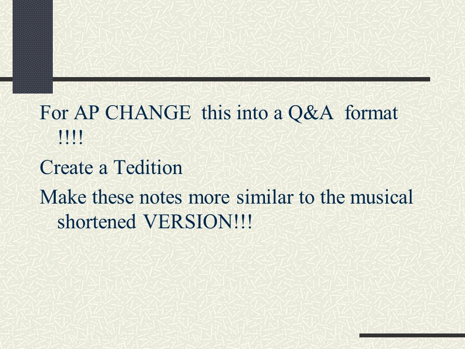 For AP CHANGE this into a Q&A format !!!!