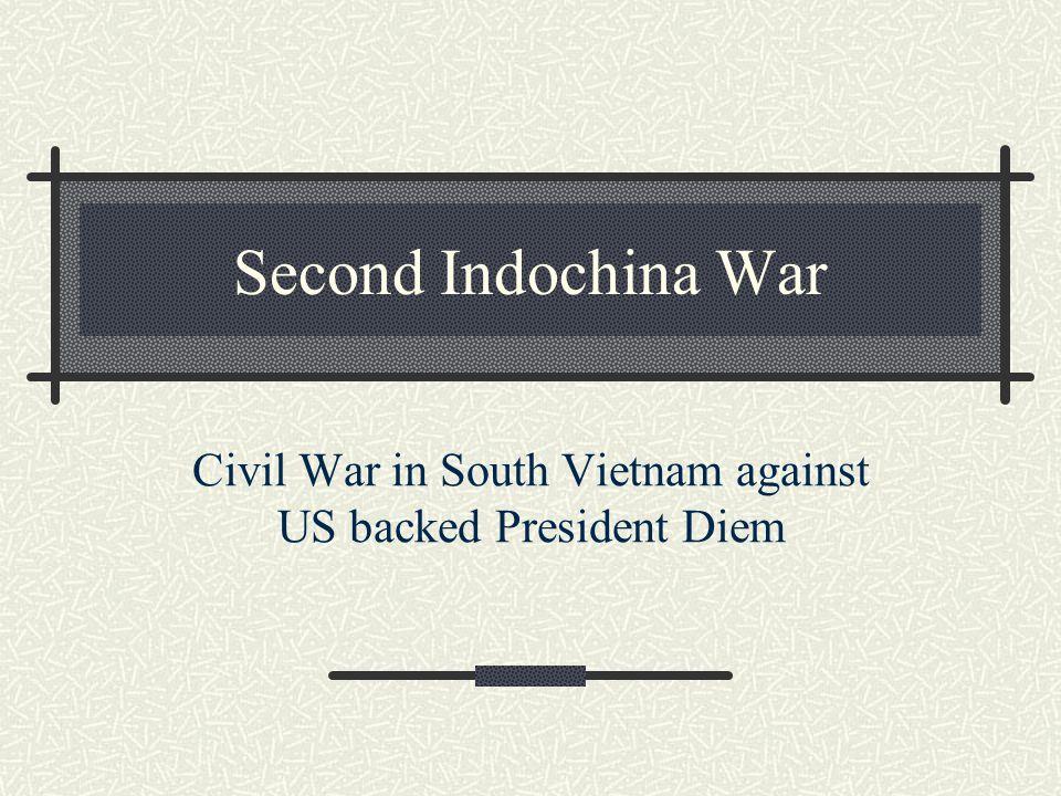 Civil War in South Vietnam against US backed President Diem