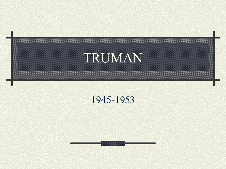 TRUMAN 1945-1953