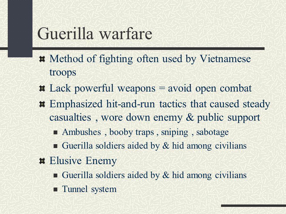 Guerilla warfare Method of fighting often used by Vietnamese troops