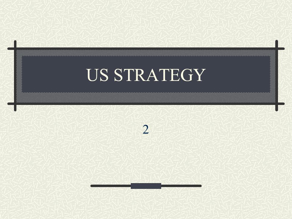 US STRATEGY 2
