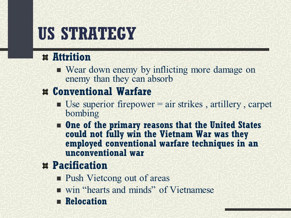 US STRATEGY Attrition Conventional Warfare Pacification