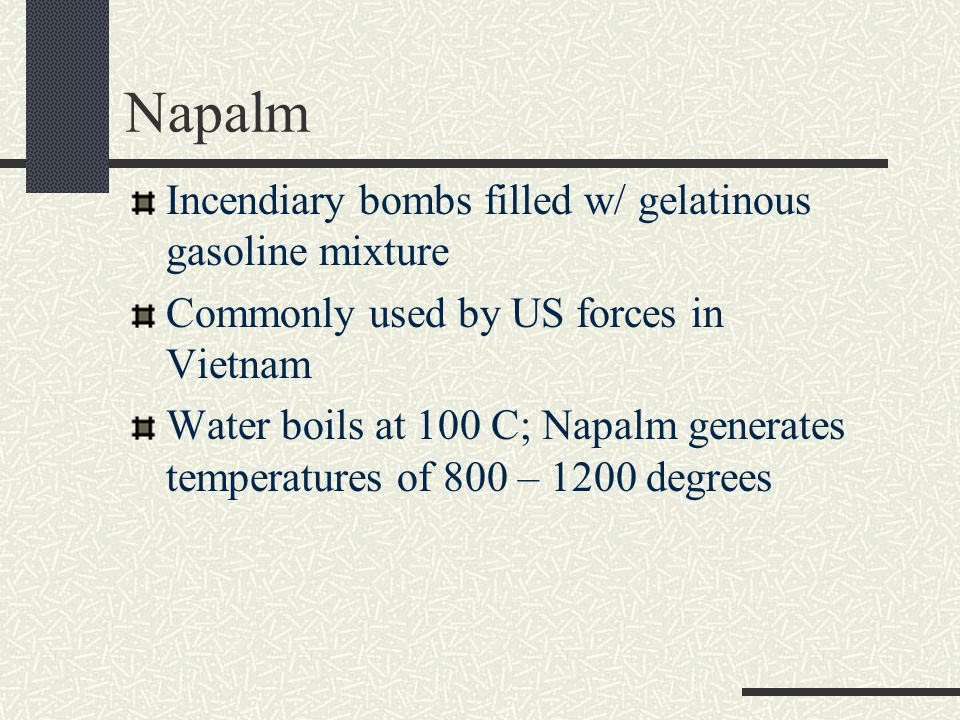Napalm Incendiary bombs filled w/ gelatinous gasoline mixture