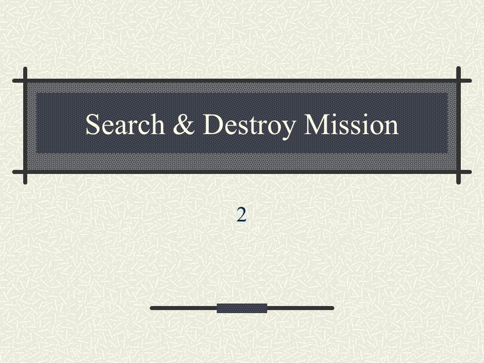 Search & Destroy Mission