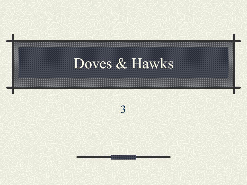 Doves & Hawks 3