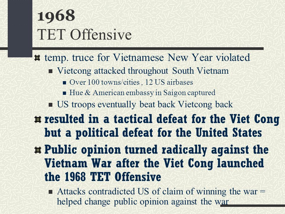 1968 TET Offensive temp. truce for Vietnamese New Year violated. Vietcong attacked throughout South Vietnam.