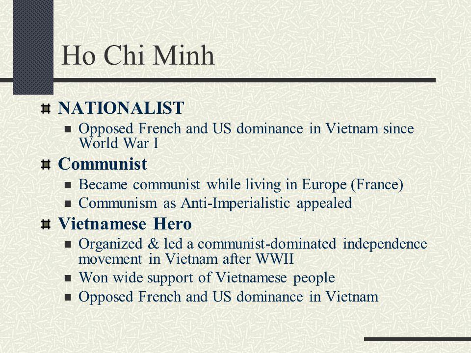 Ho Chi Minh NATIONALIST Communist Vietnamese Hero