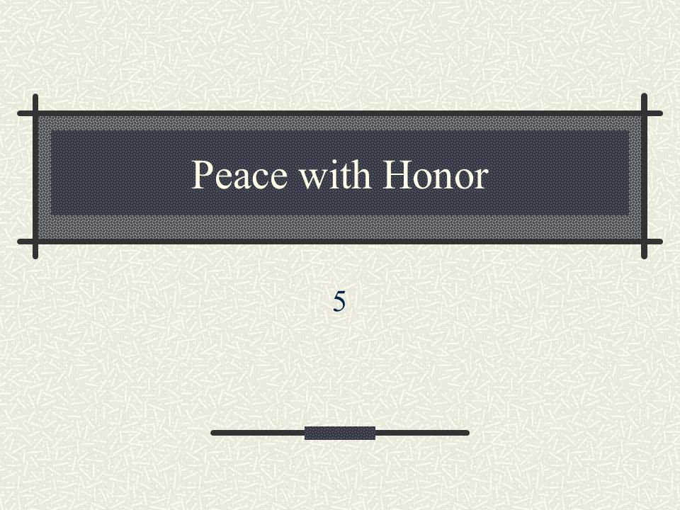 Peace with Honor 5