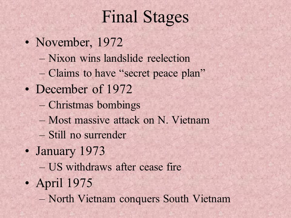 Final Stages November, 1972 December of 1972 January 1973 April 1975