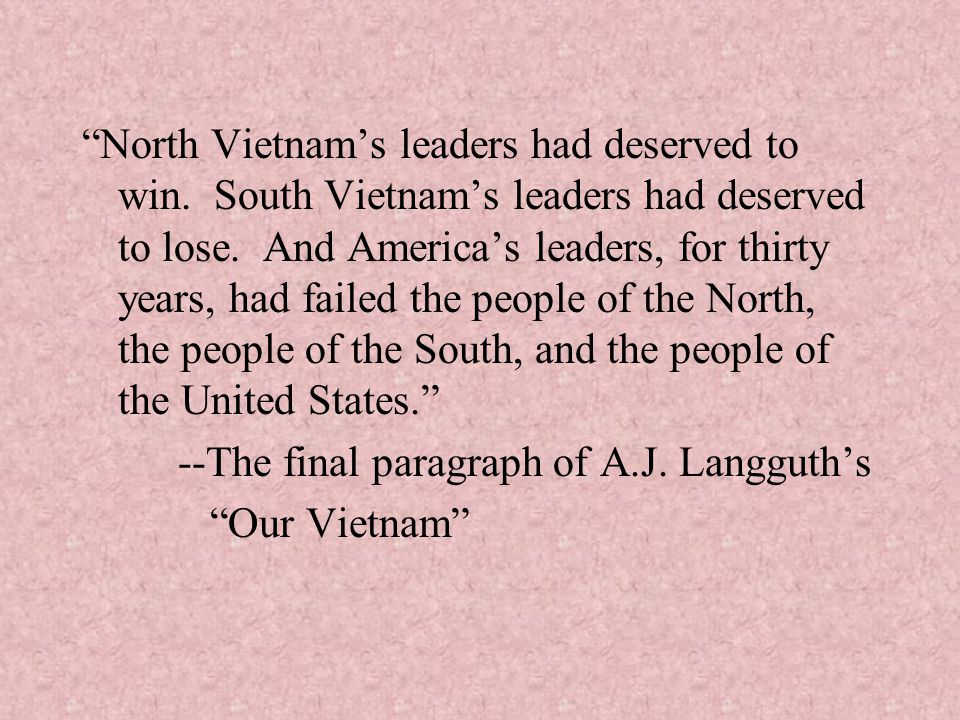 North Vietnam's leaders had deserved to win
