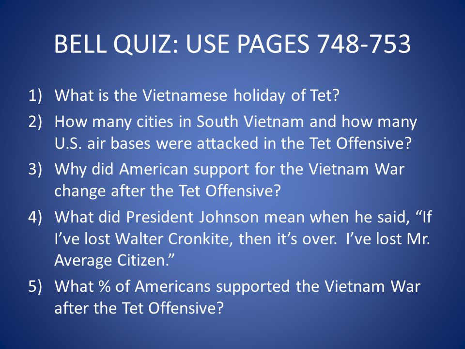 BELL QUIZ: USE PAGES 748-753 What is the Vietnamese holiday of Tet