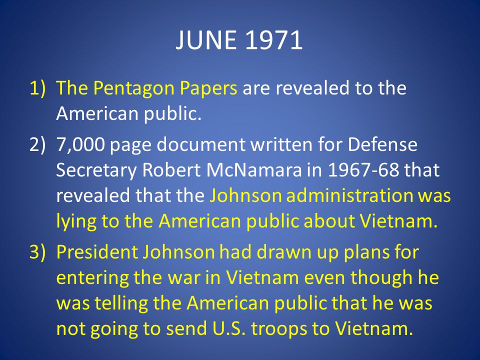 JUNE 1971 The Pentagon Papers are revealed to the American public.