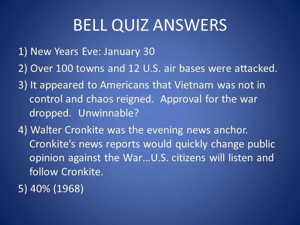 BELL QUIZ ANSWERS 1) New Years Eve: January 30