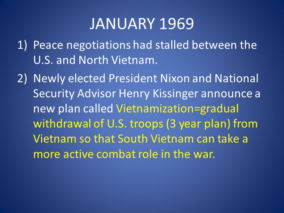 JANUARY 1969 Peace negotiations had stalled between the U.S. and North Vietnam.