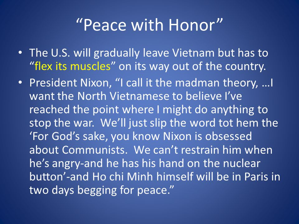 Peace with Honor The U.S. will gradually leave Vietnam but has to flex its muscles on its way out of the country.