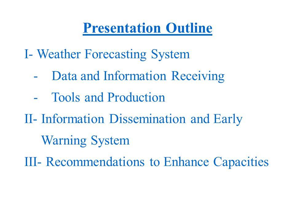 Presentation Outline I- Weather Forecasting System