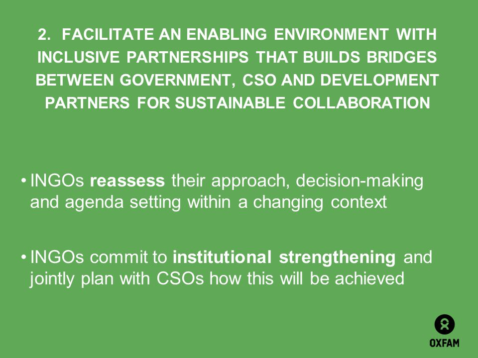 2. FACILITATE AN ENABLING ENVIRONMENT WITH INCLUSIVE PARTNERSHIPS THAT BUILDS BRIDGES BETWEEN GOVERNMENT, CSO AND DEVELOPMENT PARTNERS FOR SUSTAINABLE COLLABORATION