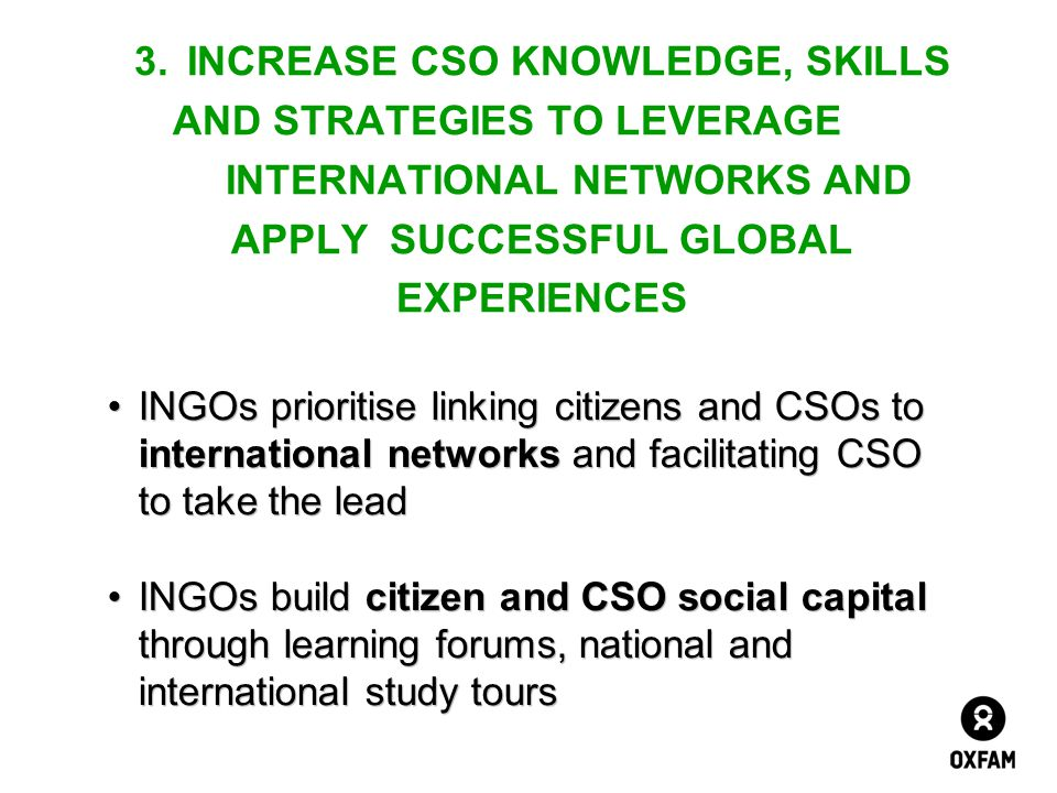 3. INCREASE CSO KNOWLEDGE, SKILLS. AND STRATEGIES TO LEVERAGE