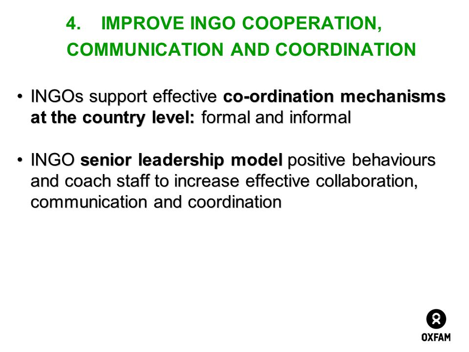 4. IMPROVE INGO COOPERATION, COMMUNICATION AND COORDINATION