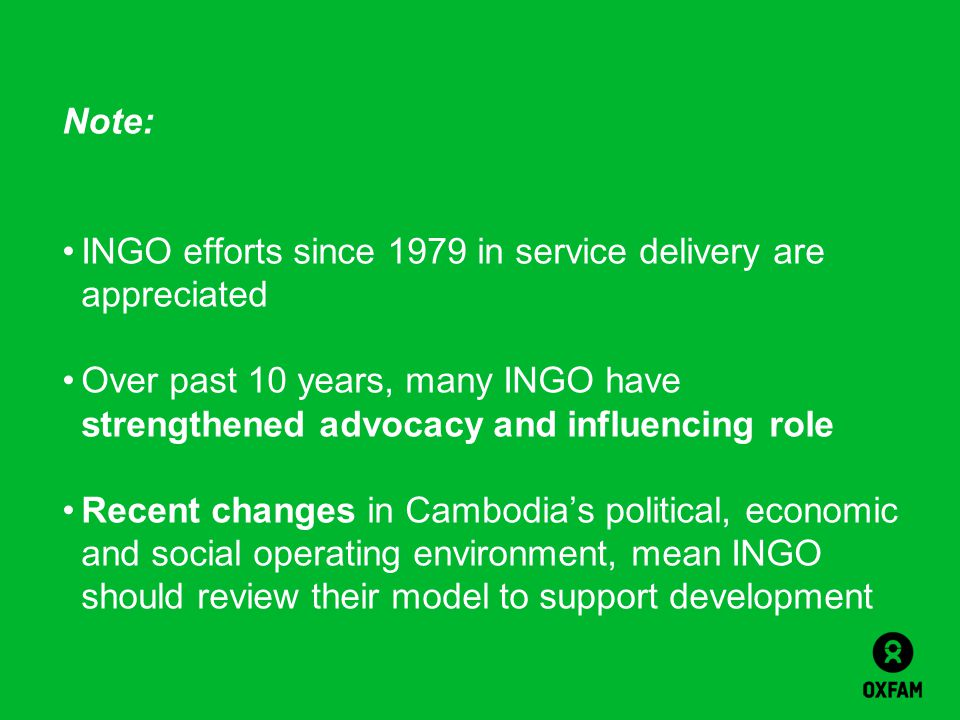 Note: INGO efforts since 1979 in service delivery are appreciated. Over past 10 years, many INGO have strengthened advocacy and influencing role.