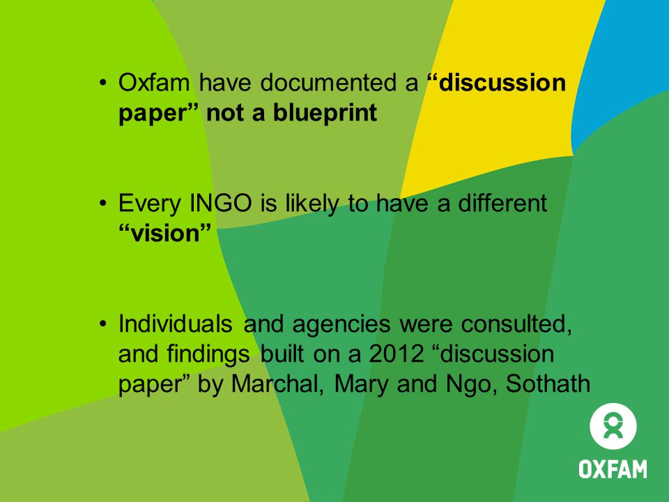 Oxfam have documented a discussion paper not a blueprint