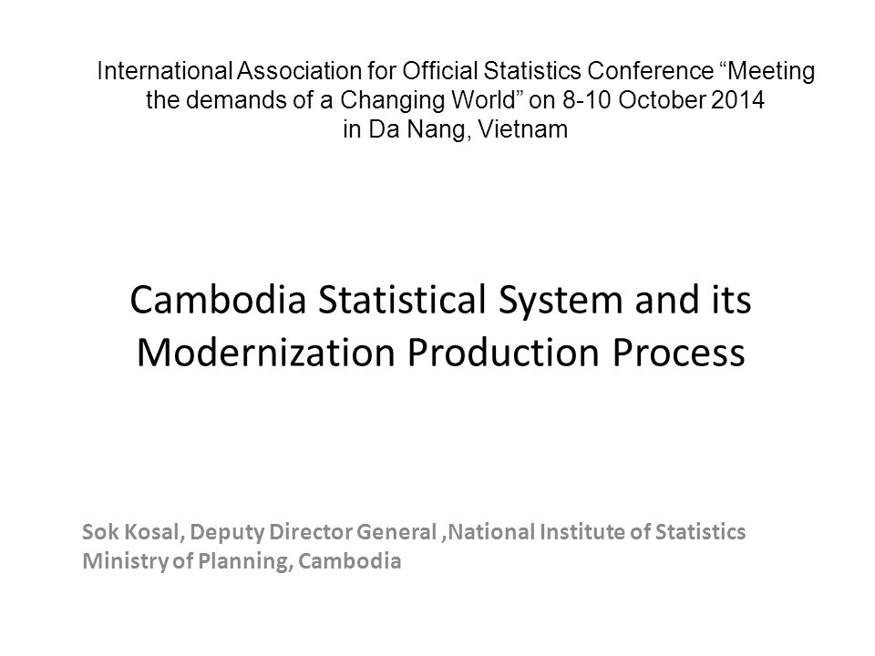 Cambodia Statistical System and its Modernization Production Process