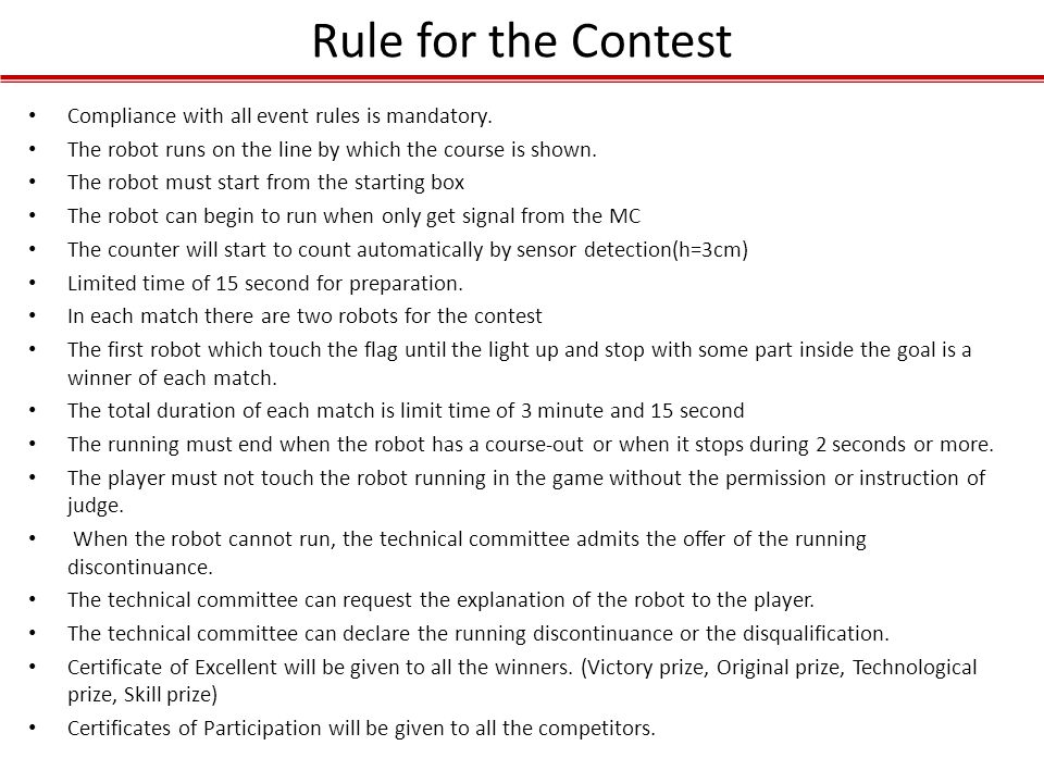 Rule for the Contest Compliance with all event rules is mandatory.