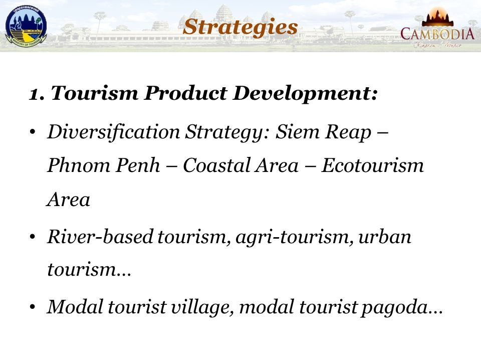Strategies 1. Tourism Product Development: