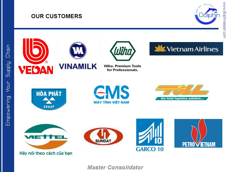 OUR CUSTOMERS Master Consolidator