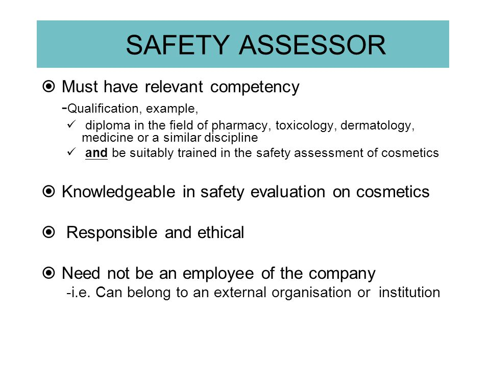 SAFETY ASSESSOR Must have relevant competency -Qualification, example,