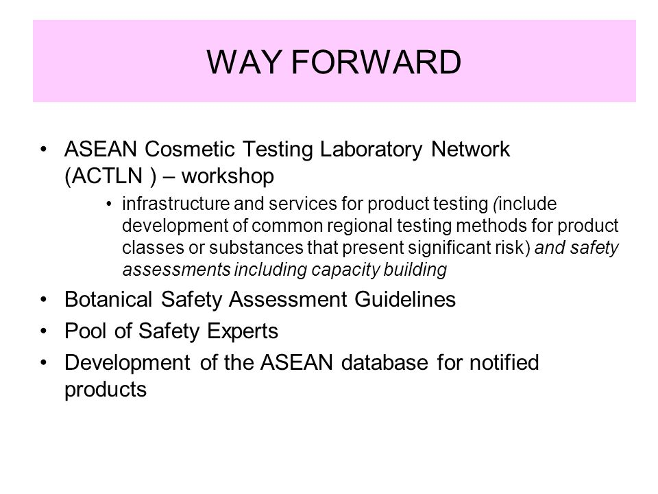 WAY FORWARD ASEAN Cosmetic Testing Laboratory Network (ACTLN ) – workshop.