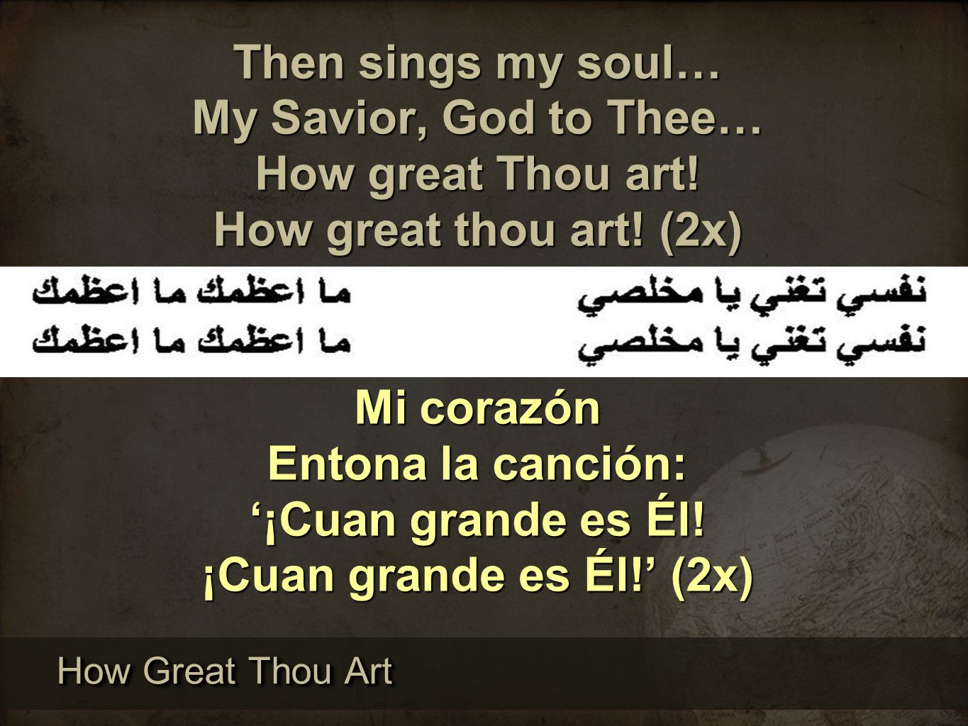 Then sings my soul… My Savior, God to Thee… How great Thou art!