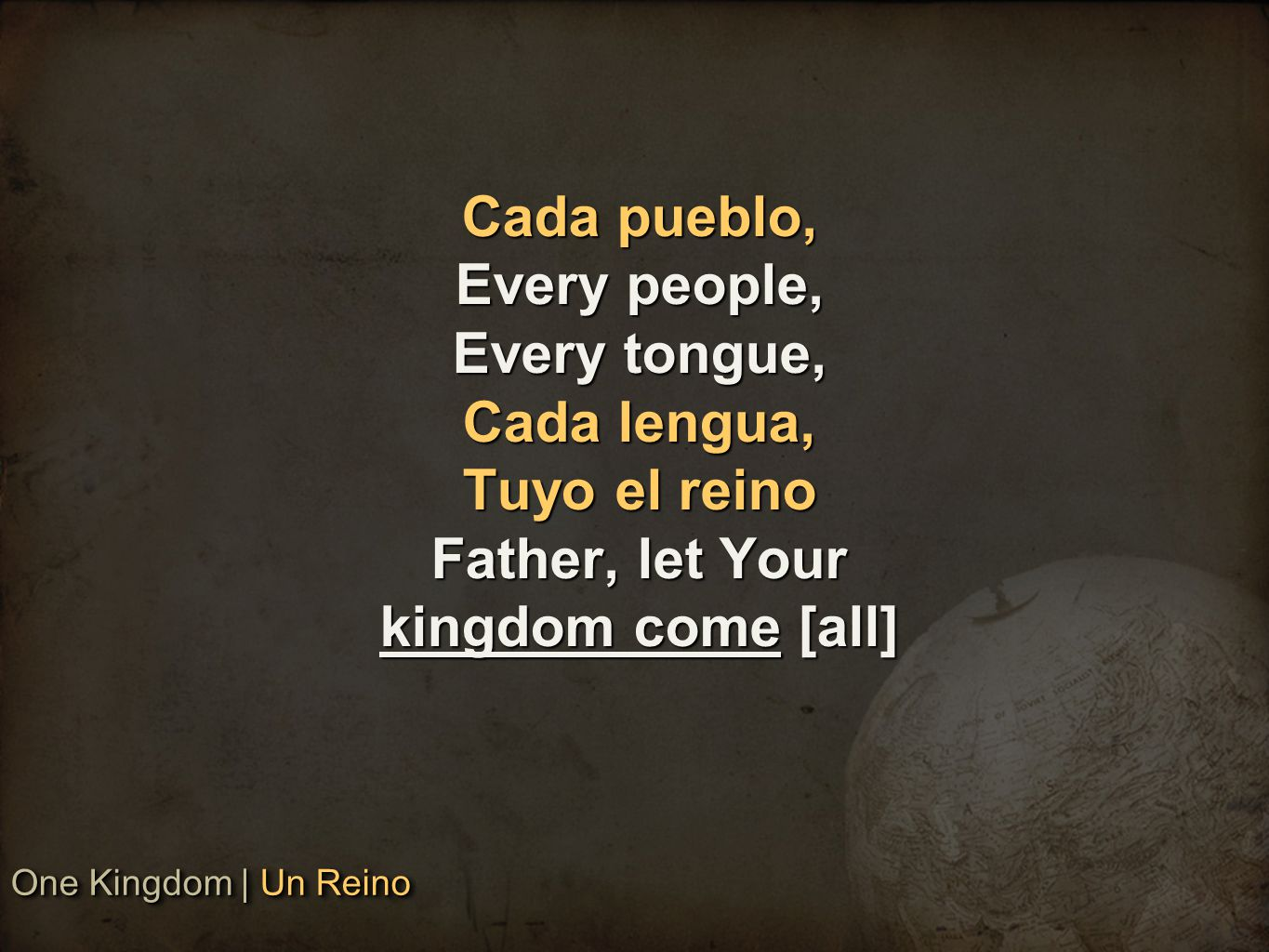 Cada pueblo, Every people, Every tongue, Cada lengua, Tuyo el reino