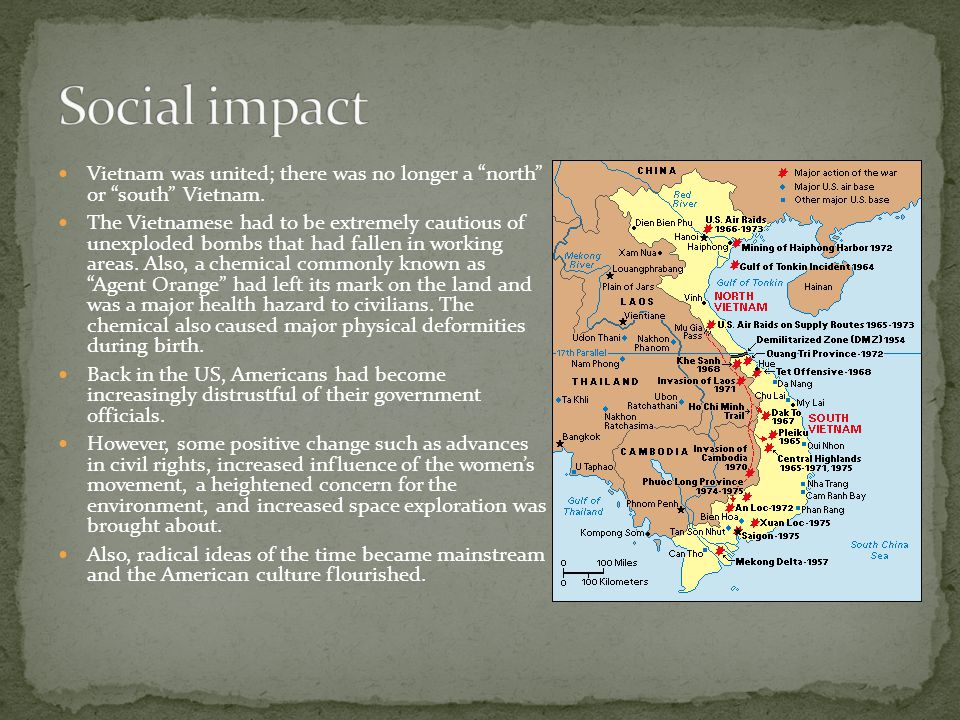 Social impact Vietnam was united; there was no longer a north or south Vietnam.