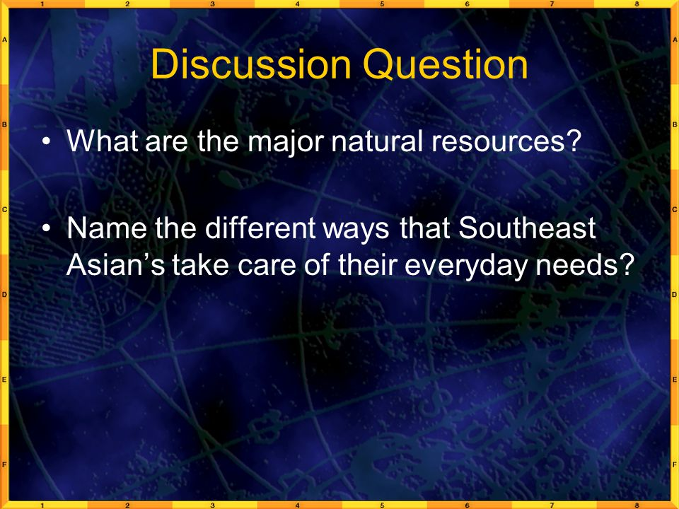 Discussion Question What are the major natural resources
