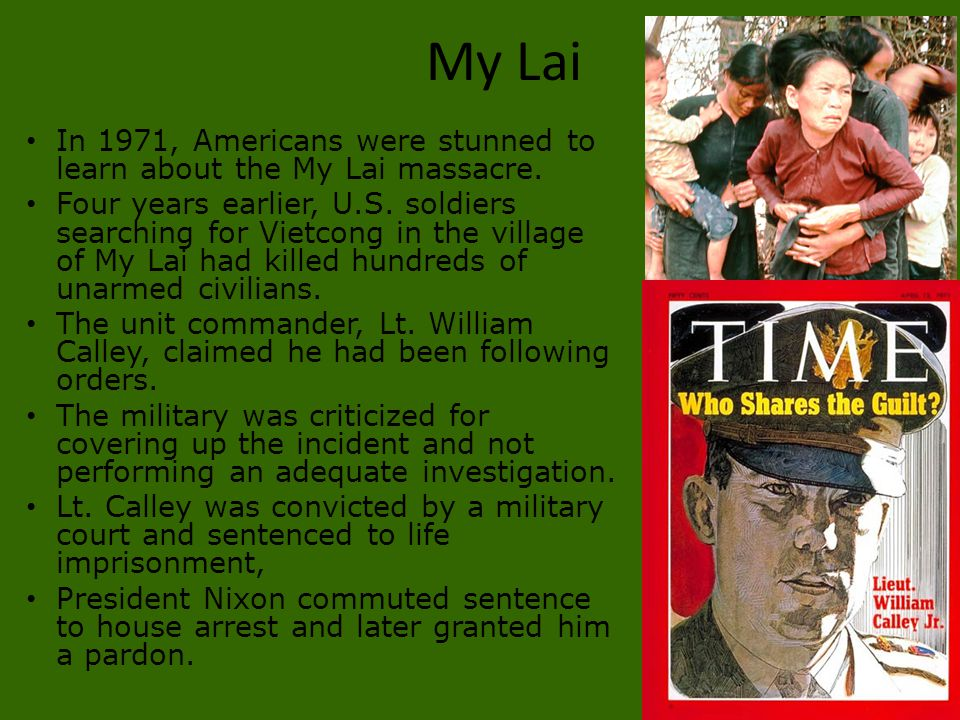 My Lai In 1971, Americans were stunned to learn about the My Lai massacre.