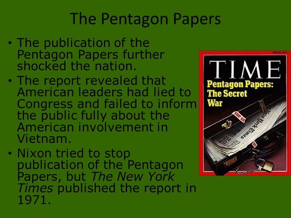 The Pentagon Papers The publication of the Pentagon Papers further shocked the nation.