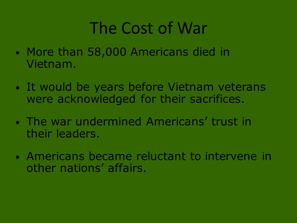 The Cost of War More than 58,000 Americans died in Vietnam.