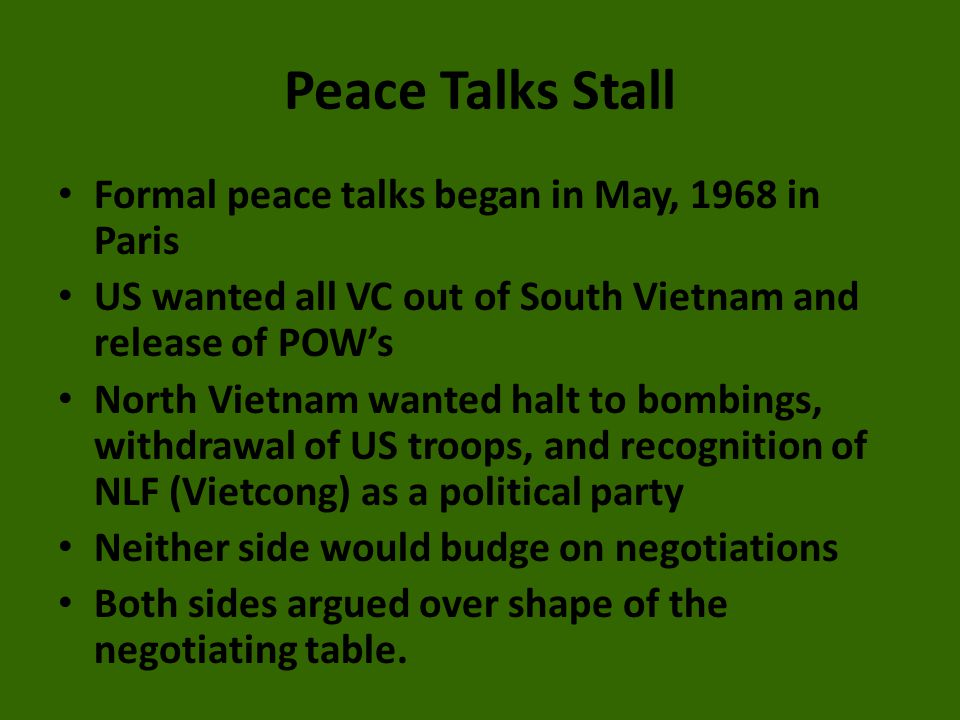 Peace Talks Stall Formal peace talks began in May, 1968 in Paris
