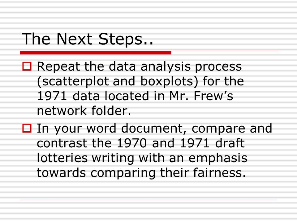The Next Steps.. Repeat the data analysis process (scatterplot and boxplots) for the 1971 data located in Mr. Frew's network folder.