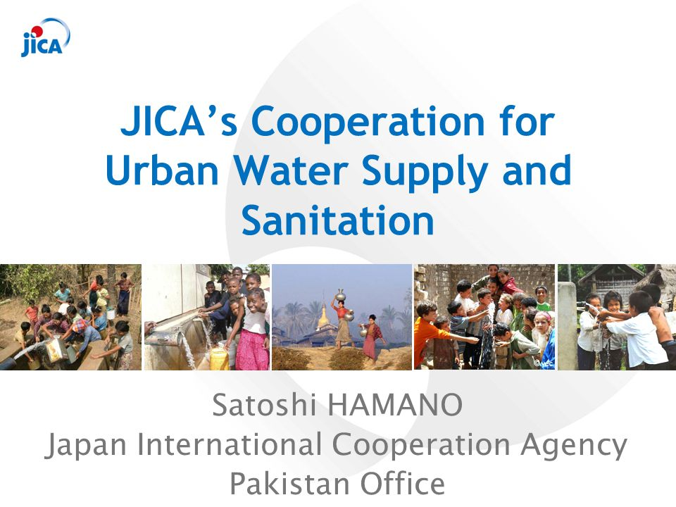 JICA's Cooperation for Urban Water Supply and Sanitation
