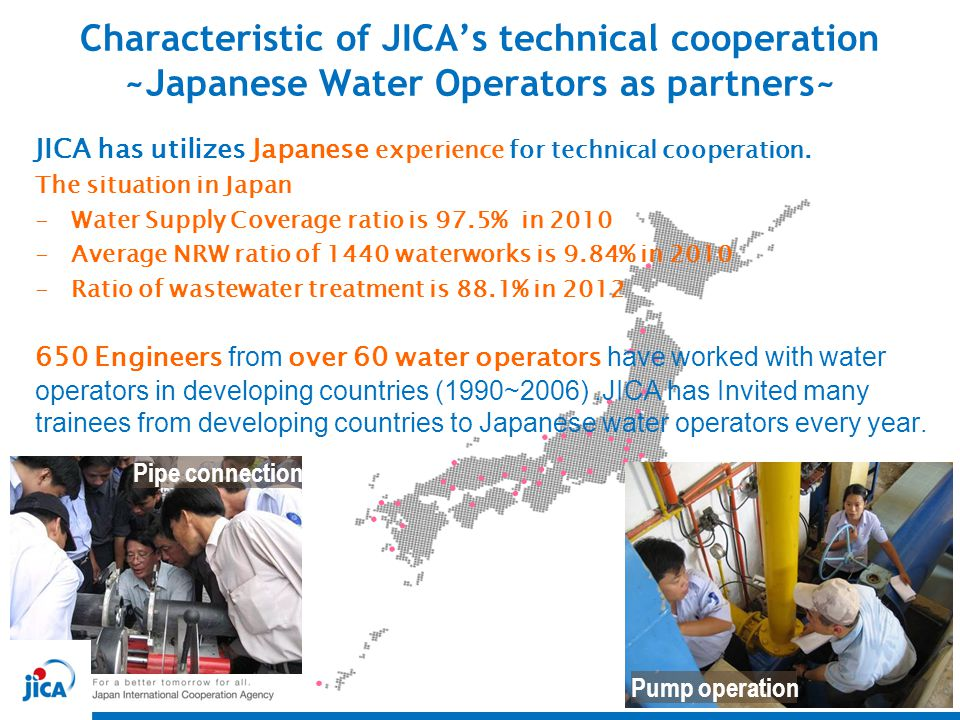 Characteristic of JICA's technical cooperation ~Japanese Water Operators as partners~