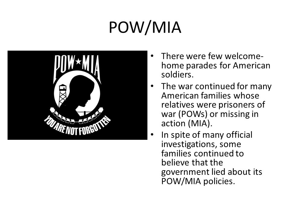 POW/MIA There were few welcome-home parades for American soldiers.