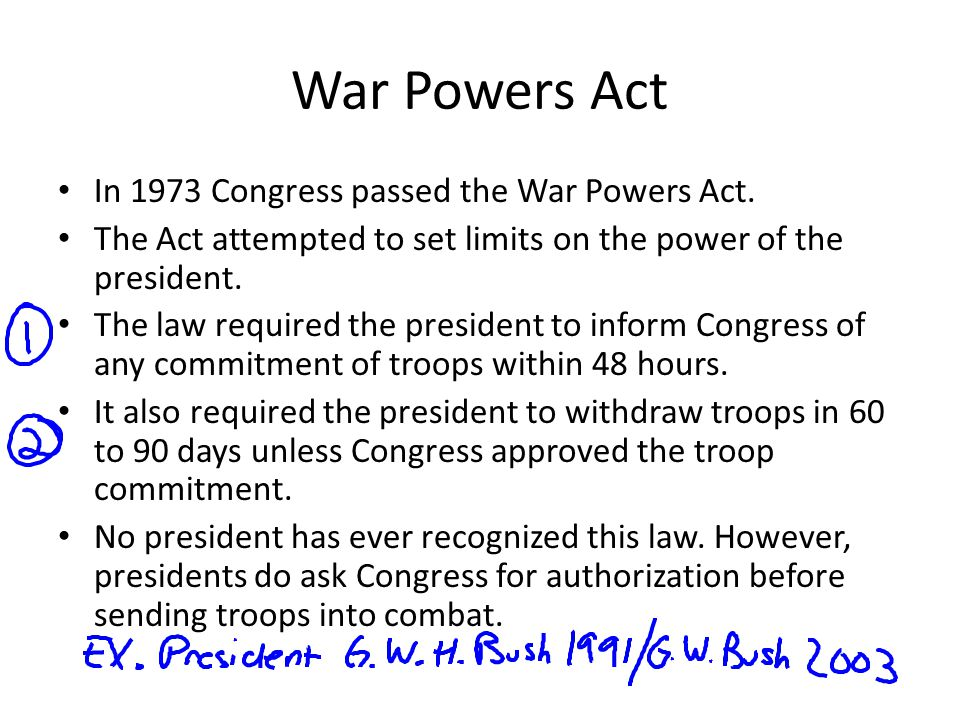 War Powers Act In 1973 Congress passed the War Powers Act.