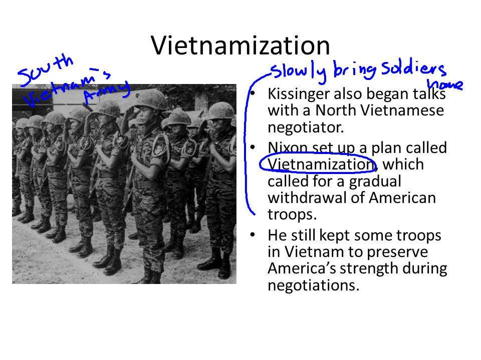 Vietnamization Kissinger also began talks with a North Vietnamese negotiator.