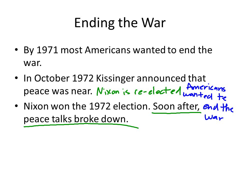 Ending the War By 1971 most Americans wanted to end the war.