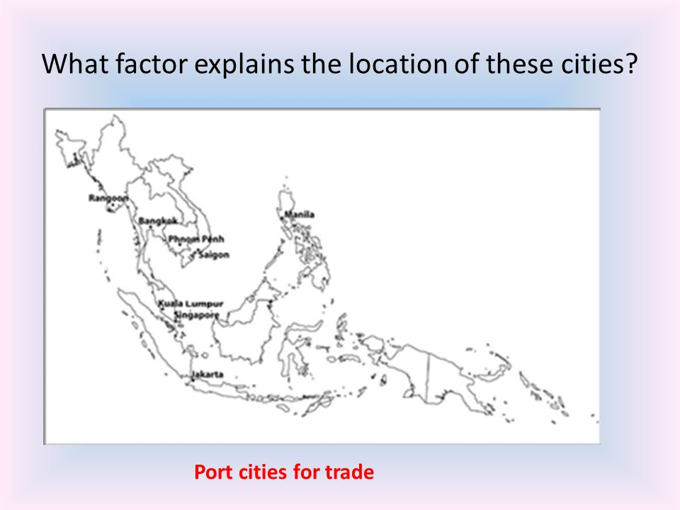 What factor explains the location of these cities