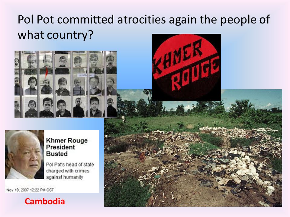 Pol Pot committed atrocities again the people of what country